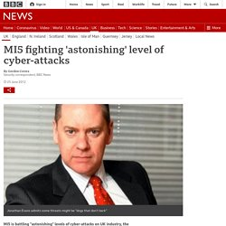 MI5 fighting 'astonishing' level of cyber-attacks