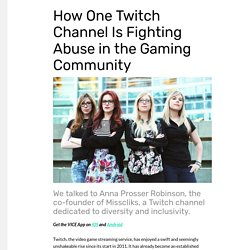 How One Twitch Channel Is Fighting Abuse in the Gaming Community - Waypoint