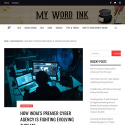 How India's premier cyber agency is fighting evolving threats