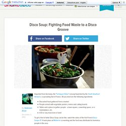 Disco Soup: Fighting Food Waste to a Disco Groove