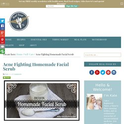 Acne Fighting Homemade Facial Scrub - Real Food RN