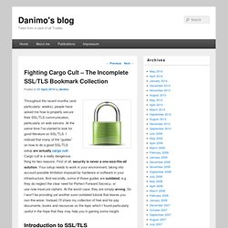 Fighting Cargo Cult – The Incomplete SSL/TLS Bookmark Collection