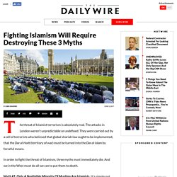 Fighting Islamism Will Require Destroying These 3 Myths