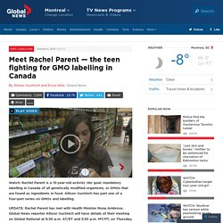 Meet Rachel Parent — the teen fighting for GMO labelling in Canada