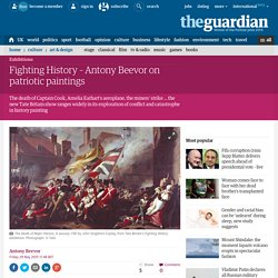 Fighting History – Antony Beevor on patriotic paintings