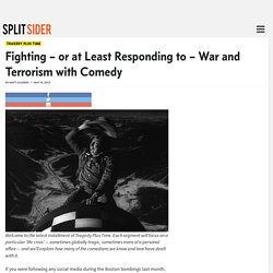 Fighting – or at Least Responding to – War and Terrorism with Comedy