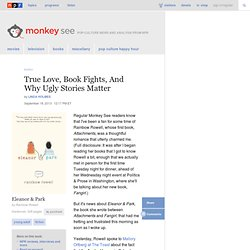 True Love, Book Fights, And Why Ugly Stories Matter : Monkey See