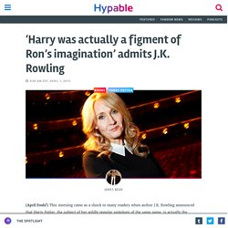 'Harry was a figment of Ron's imagination' admits J.K. Rowling