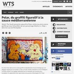 Polar, du graffiti figuratif à la sauce méditerranéenne - Watch The South - Ta scène artistique montpelliéraine