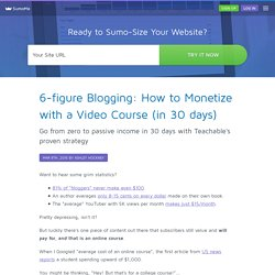 6-figure Blogging: How to Monetize with a Video Course (in 30 days)