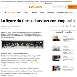 La figure du Christ dans l'art contemporain - La Croix