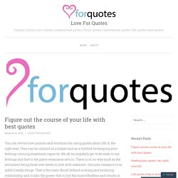 Figure out the course of your life with best quotes