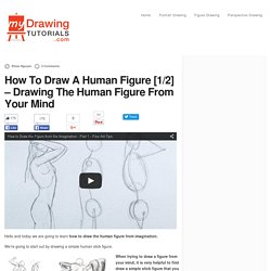 How To Draw A Human Figure - Drawing The Figure From Your Mind