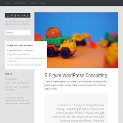 6 Figure WordPress Consulting - Curtis McHale