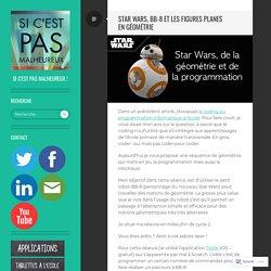 Star Wars, BB-8 et les figures planes en géométrie