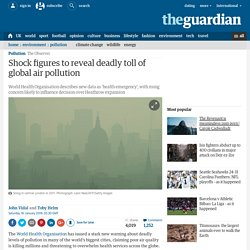 Shock figures to reveal deadly toll of global air pollution