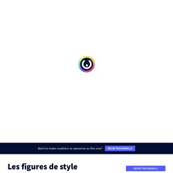Les figures de style by marie.gagnon on Genially