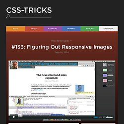 #133: Figuring Out Responsive Images