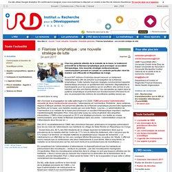 IRD 24/04/17 Filariose lymphatique : une nouvelle stratégie de lutte