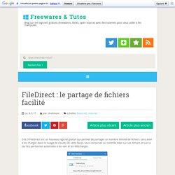 FileDirect : le partage de fichiers facilité ~ Freewares & Tutos