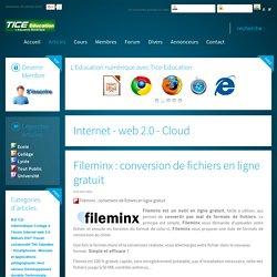 Tice Education : Le premier portail de l'éducation numérique - Tice, TBI, supports de cours - Fileminx : conversion de fichiers en ligne gratuit