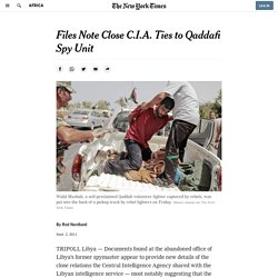 Files Note Close C.I.A. Ties to Qaddafi Spy Unit
