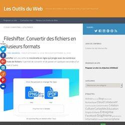 Fileshifter. Convertir des fichiers en plusieurs formats