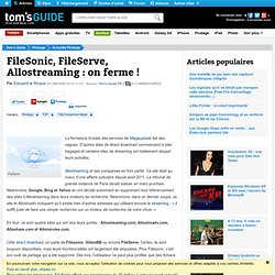 FileSonic, FileServe, Allostreaming : on ferme !