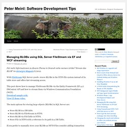 Managing BLOBs using SQL Server FileStream via EF and WCF streaming | Peter Meinl: Software Development Tips