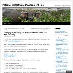 Managing BLOBs using SQL Server FileStream via EF and WCF streaming | Peter Meinl: Software Development Tips
