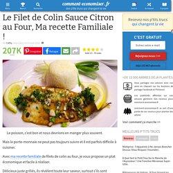 Le Filet de Colin sauce Citron au Four, Ma recette Familiale !