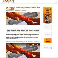 Des filetages optimisés pour l'impression 3D - Fusion 360 - BenTeK.fr