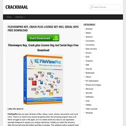 Fileviewpro Key, Crack plus License Key incl Serial Keys