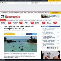 Les 1 500 filiales « offshore » des entreprises du CAC 40