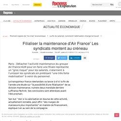 Filialiser la maintenance d'Air France' Les syndicats montent au créneau