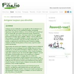 Filiatio » Antigone toujours pas dévoilée