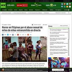 Horror en Filipinas por el abuso sexual de miles de niños retransmitido en directo
