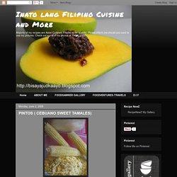 Inato lang Filipino Cuisine and More: PINTOS ( CEBUANO SWEET TAMALES)