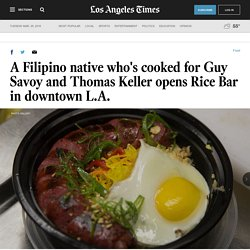 A Filipino native who's cooked for Guy Savoy and Thomas Keller opens Rice Bar in downtown L.A.