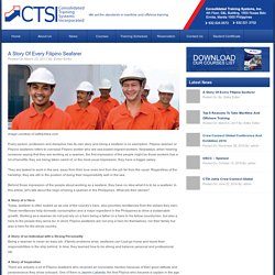 A Story of Every Filipino Seafarer - Top Maritime & Offshore Training Center Philippines - CTSI