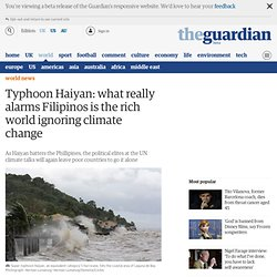 Typhoon Haiyan: what really alarms Filipinos is the rich world ignoring climate change