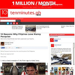 10 Reasons Why Filipinos Love Manny Pacquiao