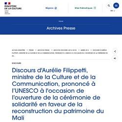 Discours d'Aurélie Filippetti, ministre de la Culture et de la Communication, prononcé à l'UNESCO à l'occasion de l'ouverture de la cérémonie de so...