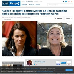 Aurélie Filippetti accuse Marine Le Pen de fascisme après ses menaces contre les fonctionnaires