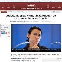 Aurélie Filippetti gâche l'inauguration de l'institut culturel de Google