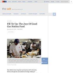 Fill 'Er Up: The Joys Of Good Gas Station Food