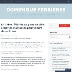 En Chine : fillettes de 5 ans en bikini et bottes montantes pour vendre des voitures – Dominique Ferrières
