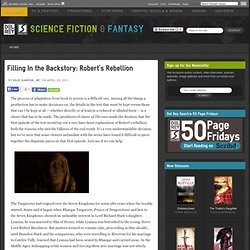Filling In the Backstory: Robert's Rebellion « Del Rey and Spectra - Science Fiction and Fantasy Books, Graphic Novels, and More