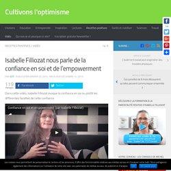 Isabelle Filliozat nous parle de la confiance en soi et de l'empowerment