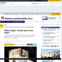 Fillon-Juppé : touche pas à mon pape!